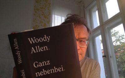 """""""Ganz nebenbei"""" beglückt gelesen: Danke, Woody"""