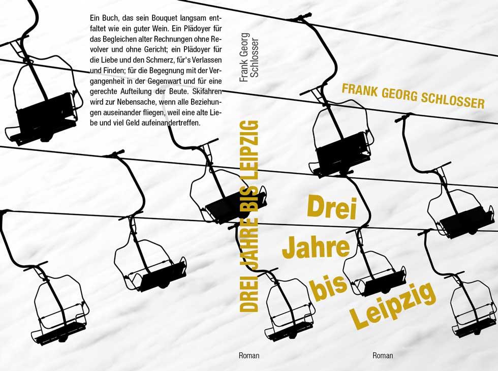 Romane – Drei Jahre bis Leipzig – Frank Georg Schlosser